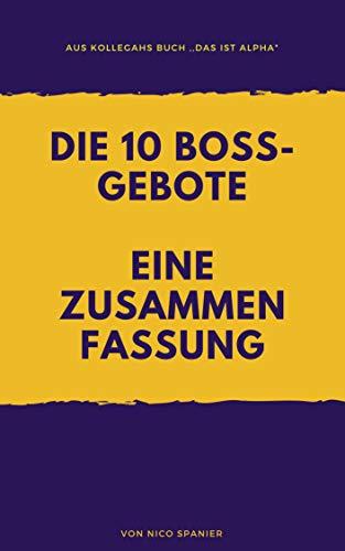 """Zusammenfassung der 10 Boss-Gebote aus Kollegahs Buch ,,Das ist Alpha!"""""""