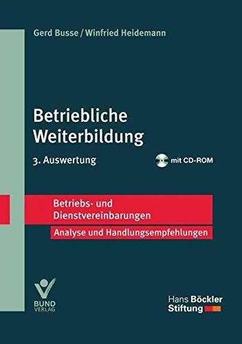 Betriebliche Weiterbildung: Betriebs- und Dienstvereinbarungen (Betriebs- und Dienstvereinbarungen der Hans-Böckler-Stiftung)