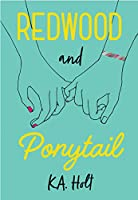 Redwood and Ponytail: (Novels for Preteen Girls, Children's Fiction on Social Situations, Fiction Books for Young Adults, LGBTQ Books, Stories in Verse)