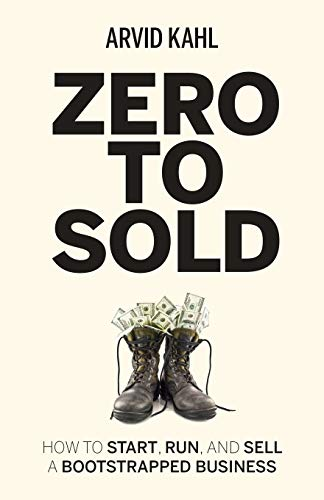 Compare Textbook Prices for Zero to Sold: How to Start, Run, and Sell a Bootstrapped Business  ISBN 9783982195704 by Kahl, Arvid