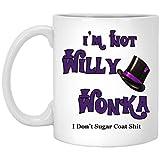 Willy Wonka/No Soy Willy Wonka No Soy Sugar Coat Sht Taza de café Divertida/Willy
