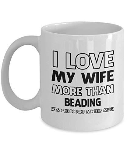 N\A Taza de Abalorios - Amo a mi Esposa más Que - Taza de té y café de cerámica novedosa y Divertida Regalos geniales para Hombres o Mujeres con Caja de Regalo