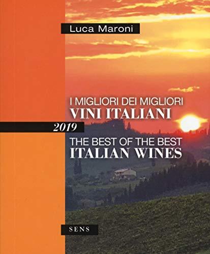 I migliori dei migliori vini italiani 2019. Ediz. italiana e inglese
