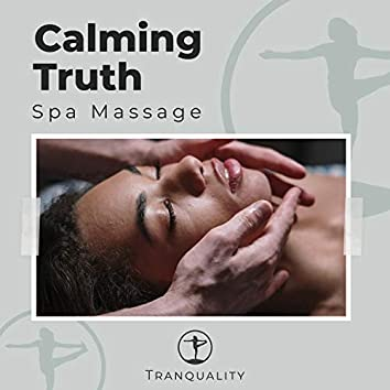 Calming Truth Spa Massage