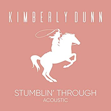 Stumblin' Through (Acoustic)