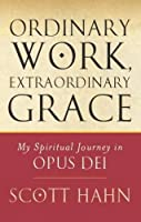 Ordinary Work, Extraordinary Grace