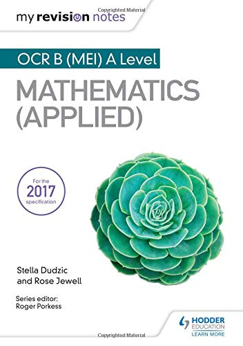 My Revision Notes: OCR B (MEI) A Level Mathematics (Applied)