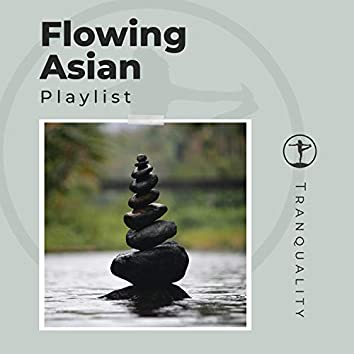Flowing Asian Playlist