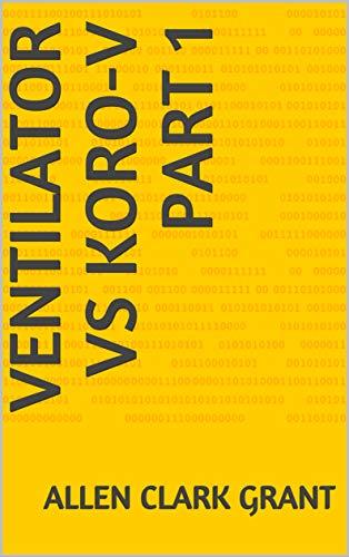 VENTILATOR VS KORO-V Part 1 (English Edition)