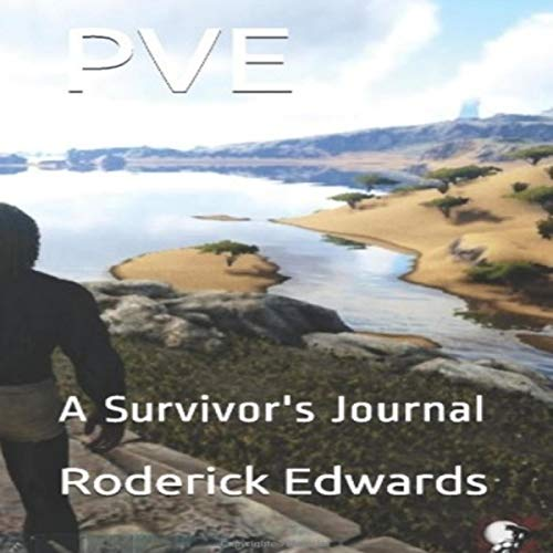 PVE: A Survivor's Journal Audiobook By Roderick Edwards cover art