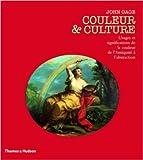 Couleur et culture - Usages et significations de la couleur de l'Antiquité à l'abstraction de John Gage,Anne Bechard-Léauté (Traduction),Sophie Schvalberg (Traduction) ( 16 septembre 2010 ) - 16/09/2010