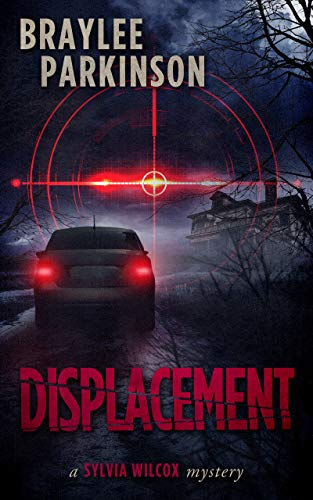 Displacement: A Sylvia Wilcox Mystery by [Braylee Parkinson]