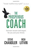 The Prosperous Coach: Increase Income and Impact for You and Your Clients (Prosperous Series)