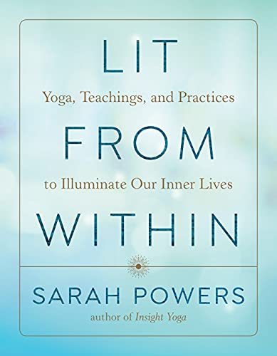 Lit from Within: Yoga, Teachings, and Practices to Illuminate Our Inner Lives (English Edition)