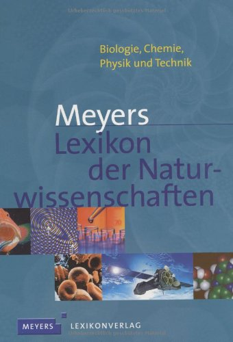 Meyers Lexikon der Naturwissenschaften: Biologie, Chemie, Physik und Technik