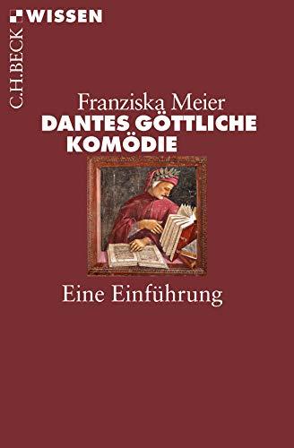 Dantes Göttliche Komödie: Eine Einführung (Beck'sche Reihe)