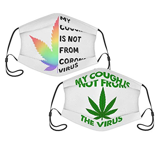 My Cough is Not from C.Oronavirus,Weed Smoking Facial Decoration Comfortable Hanging Ears Adjustable Face Shield Dustproof Adult
