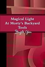 Magical Light At Morty's Backyard Tools