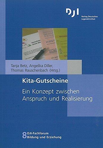 Kita-Gutscheine: Ein Konzept zwischen Anspruch und Realisierung (DJI - Fachforum Bildung und Erziehung) von Tanja Betz (Herausgeber), Angelika Diller (Herausgeber), Thomas Rauschenbach (Herausgeber) (15. April 2010) Taschenbuch