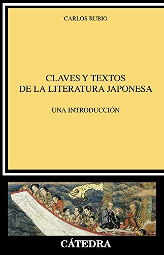 Claves y textos de la literatura japonesa: Una introducción (Crítica Y Estudios Literarios)