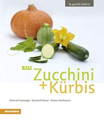 33 x Zucchini + Kürbis (VLB Reihenkürzel: RC700 - So genießt Südtirol)