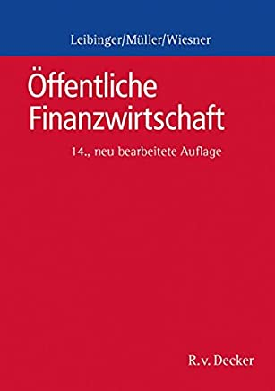 �ffentliche Finanzwirtschaft: Ein Grundriss f�r die �ffentliche Verwaltung in Bund und L�ndern