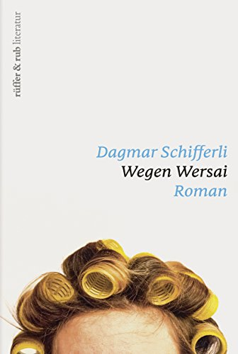 Wegen Wersai (rüffer&rub literatur 1)