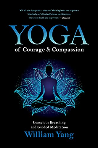 Yoga of Courage and Compassion: Conscious Breathing and Guided Meditation