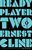 ready player 1 - Ready Player Two: A Novel
