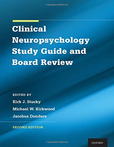 Compare Textbook Prices for Clinical Neuropsychology Study Guide and Board Review 2 Edition ISBN 9780190690021 by Stucky, Kirk,Kirkwood, Michael,Donders, Jacobus,Liff, Christine