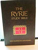 The Ryrie study Bible: New American standard translation : with introductions, annotations, outlines, marginal references, harmony of the Gospels, synopsis ... and timeline charts, and many other help