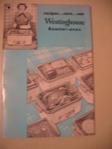 Recipes Care Use Westinghouse Roaster Oven