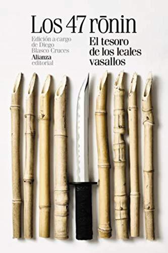 Los 47 ronin: El tesoro de los leales vasallos (El libro de bolsillo - Literatura) (Spanish Edition)