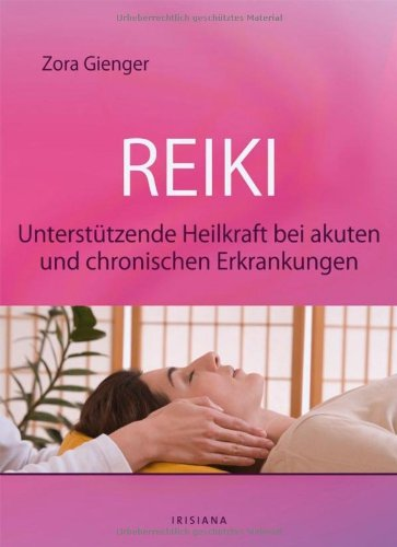 Reiki: Unterstützende Heilkraft bei akuten und chronischen Erkrankungen