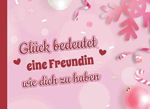 Glück bedeutet eine Freundin wie dich zu haben: Adventskalender 2020 Gutscheine / Gutscheinbuch zum Ausfüllen mit 24 Gutscheinen / Gutscheinheft für die beste Freundin