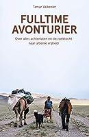 Fulltime avonturier: Over alles achterlaten en de zoektocht naar ultieme vrijheid