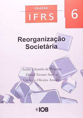 Reorganização Societária - Volume 6. Coleção IFRS