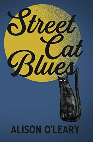 Street Cat Blues (Cat Noir Series Book 1) by [Alison O'Leary]