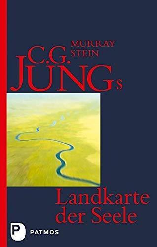 C. G. Jungs Landkarte der Seele: Eine Einführung: Eine Einführung - Mit einem Vorwort von Verena Kast