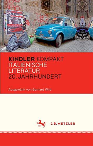 Kindler Kompakt: Italienische Literatur, 20. Jahrhundert