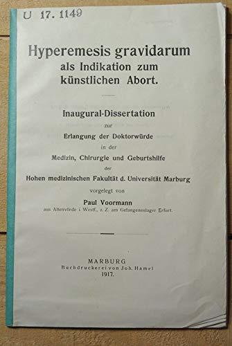 Hyperemesis gravidarum als Indikation zum künstlichen Abort / Paul Voormann