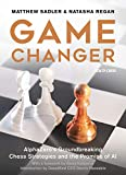 Game Changer: AlphaZero's Groundbreaking Chess Strategies and the Promise of AI - Matthew Sadler