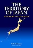Territory of Japan: Its History and Legal Basis (JAPAN LIBRARY)