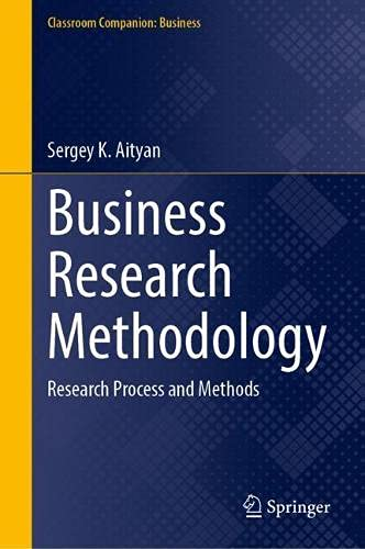 Business Research Methodology: Research Process and Methods (Classroom Companion: Business)