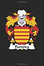 Ferreira: Ferreira Coat of Arms and Family Crest Notebook Journal (6 x 9 - 100 pages)