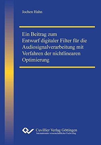 Ein Beitrag zum Entwurf digitaler Filter für die Audiosignalverarbeitung mit Verfahren der nichtlinearen Optimierung