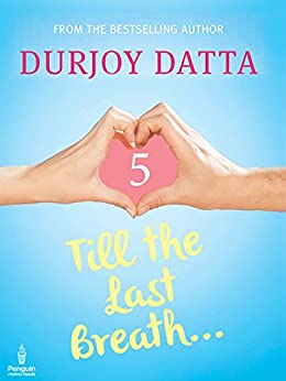 Till the Last Breath . . .: Part 5 (Penguin Petit) by [Durjoy Datta]