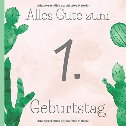 Alles Gute zum 1. Geburtstag: Gästebuch Geburtstag zum 1. Geburtstag. Kaktus Rosa Design Gästebuch zum ausfüllen & selbstgestalten. Blumen Design im ... macht den ersten Geburtstag unvergesslich.