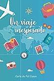 Un viaje inesperado: Una aventura con muchas sorpresas (Viaja con Carla)