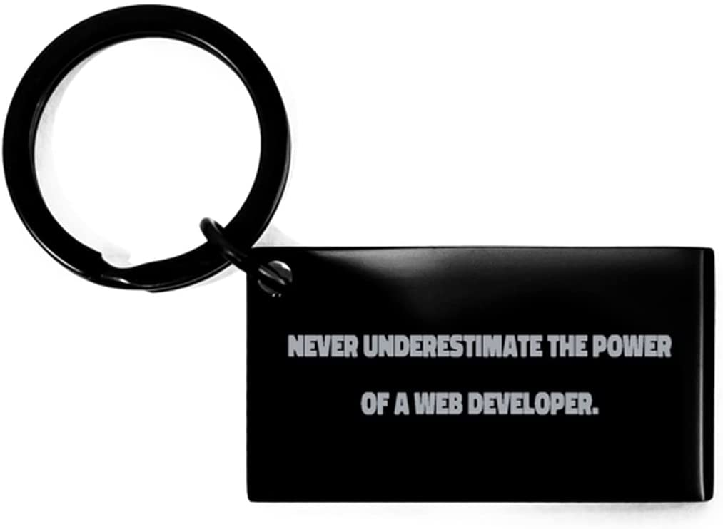 Perfect Web Developer Gifts, Never Underestimate The Power of a Web Developer, Cool Keychain for Men Women from Coworkers